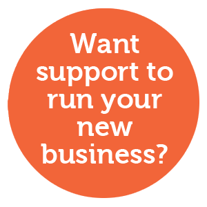 Want support to run your new business